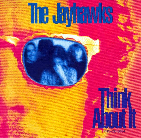 THE JAYHAWKS - Think about it