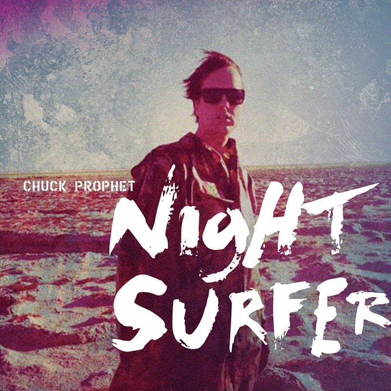 CHUCK PROPHET - (2014) Night surfer