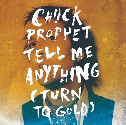 CHUCK PROPHET - Tell me anything