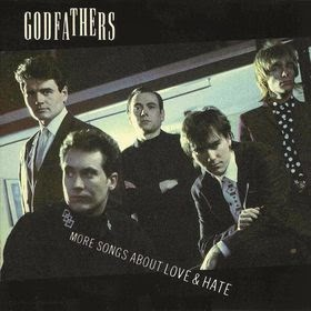 Godfathers - More songs about love and hate