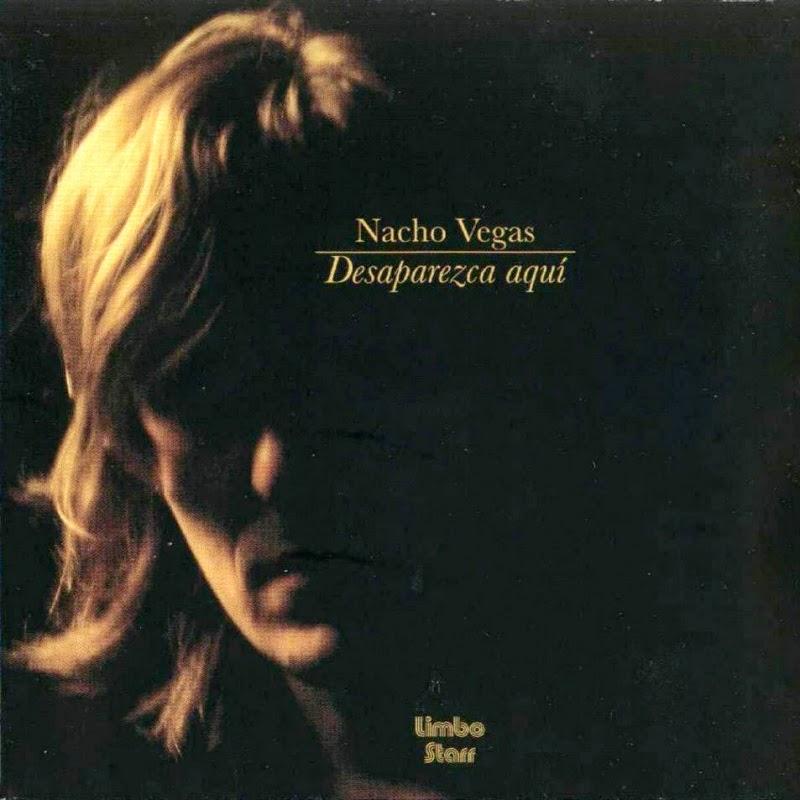 NACHO VEGAS - (2005) Desaparezca aquí