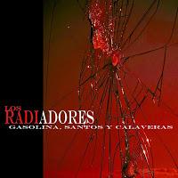 LOS RADIADORES - (2015) Gasolina, santos y calaveras