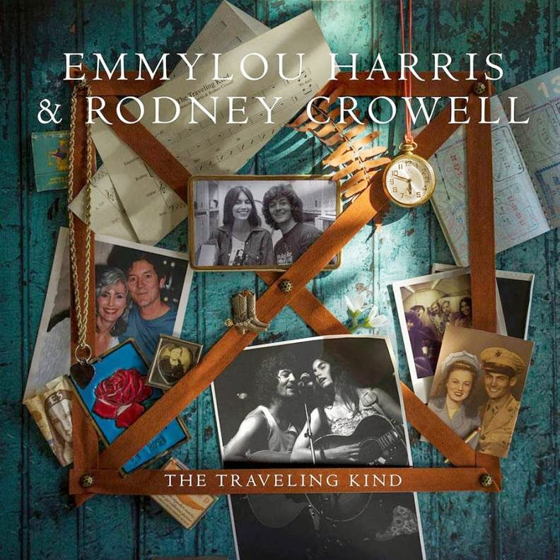 EMMYLOU HARRIS & RODNEY CROWELL - The travelling kind (2015)