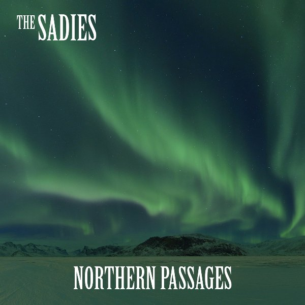 THE SADIES - Northern passages (2017) 1