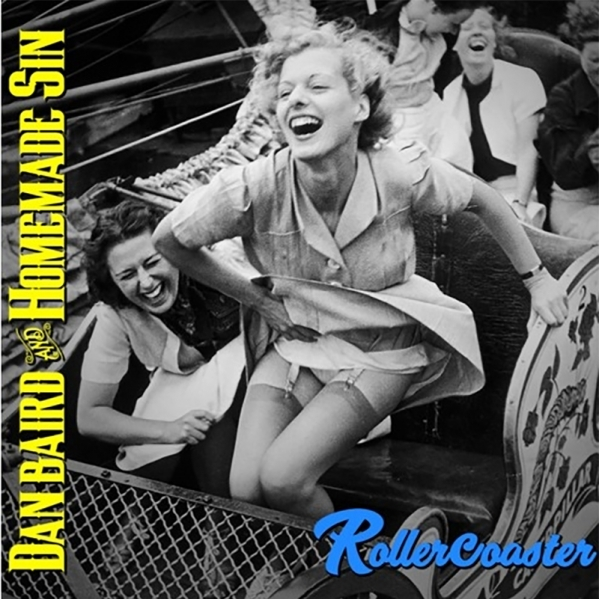 DAN BAIRD AND HOMEMADE SIN - Rollercoaster 1