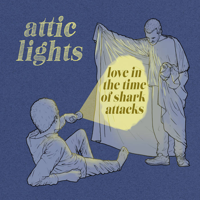 Attic Lights - Love in the time of sharks attacks (2019)