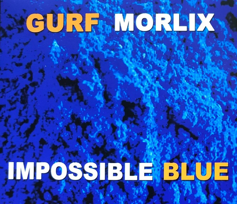 Gurf Morlix - Impossible Blue (2019)