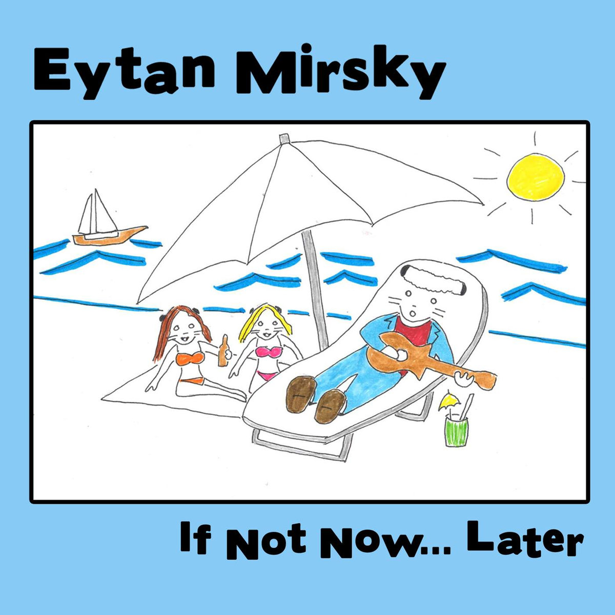 Eytan Mirsky - If not now... later (2019)