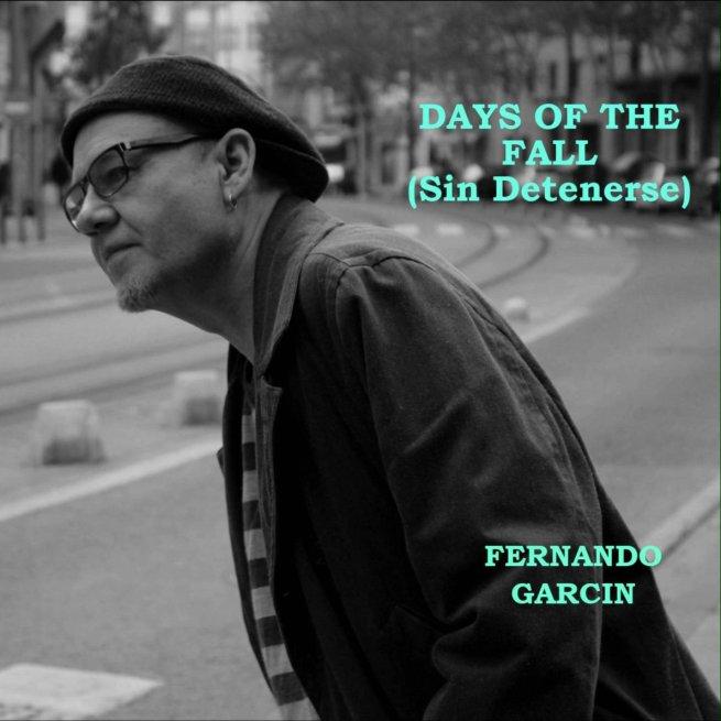 Fernando Garcín - Days of the fall (sin detenerse)
