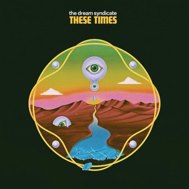 The Dream Syndicate - These times (2019)