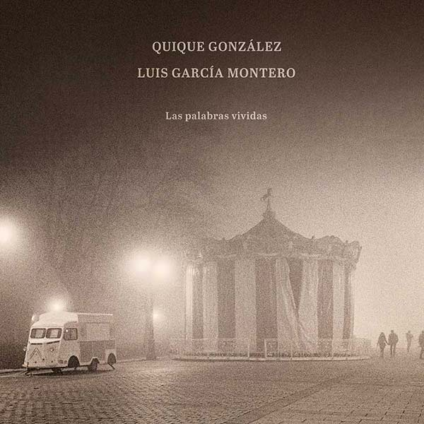 Quique González/Lus García Montero - Las palabras vividas (2019)