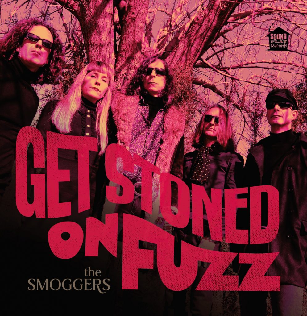 The Smoggers - Get stoned on fuzz (2019)