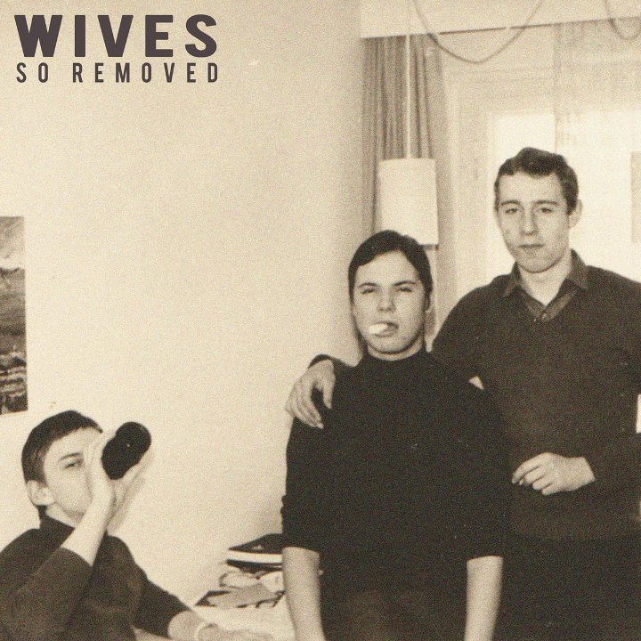 Wives - So removed (2019)