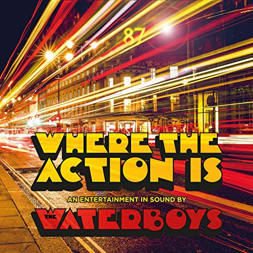 The Waterboys - Where the action is (2020)