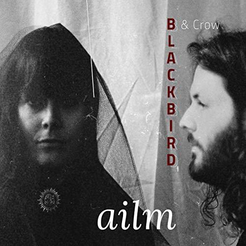 Blackbird & Crow - Ailm