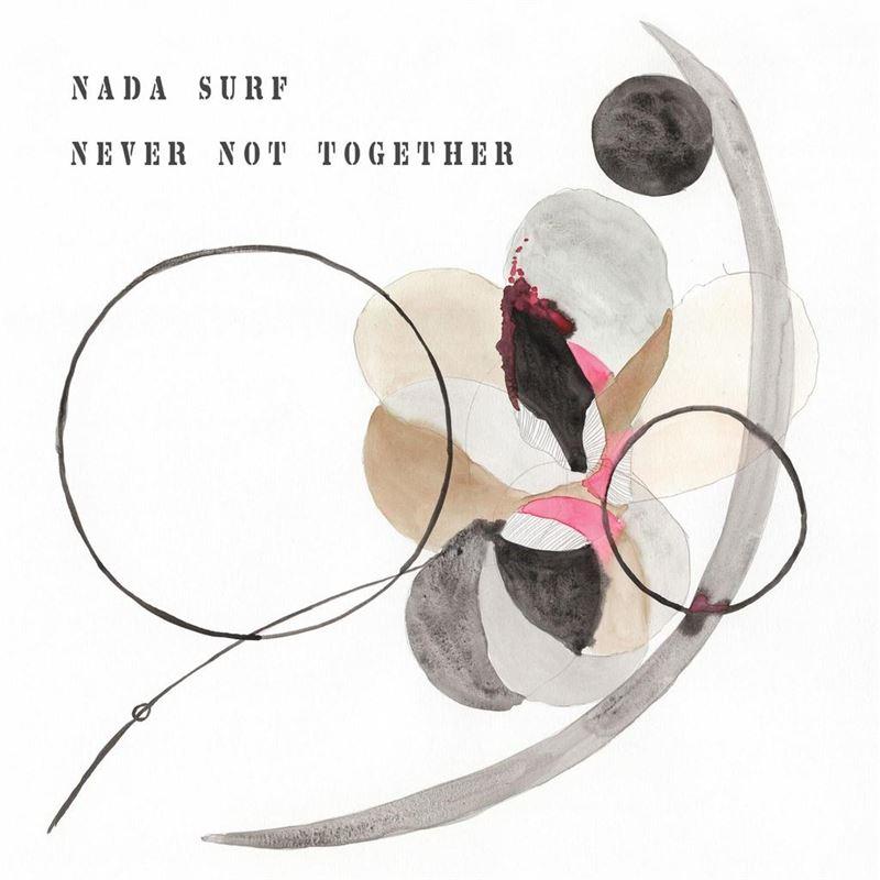 Nada Surf - Never not together (2020)