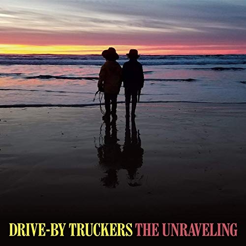 Drive by Truckers - The Unraveling