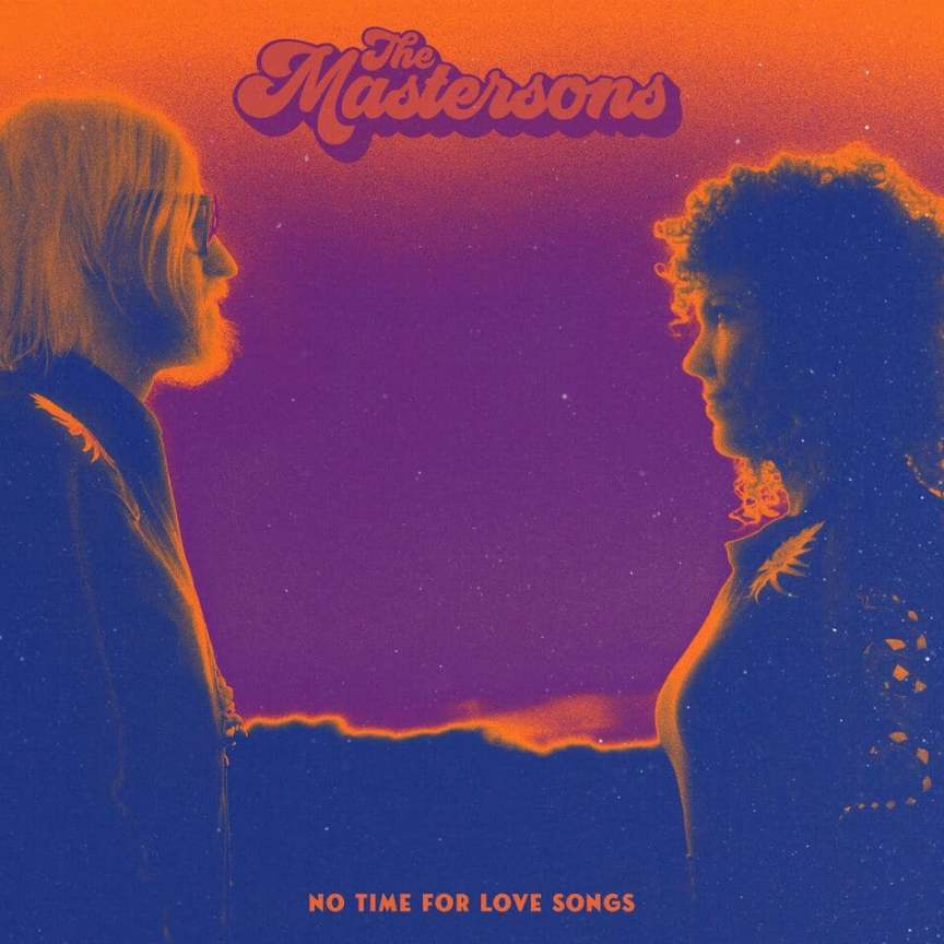 The Mastersons – No Time for Love Songs (2020)