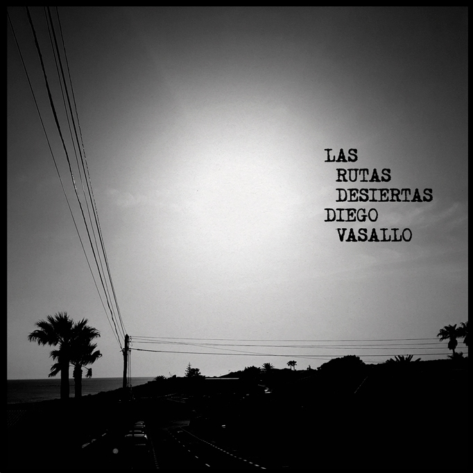 Diego Vasallo - Las rutas desiertas (2020) 1