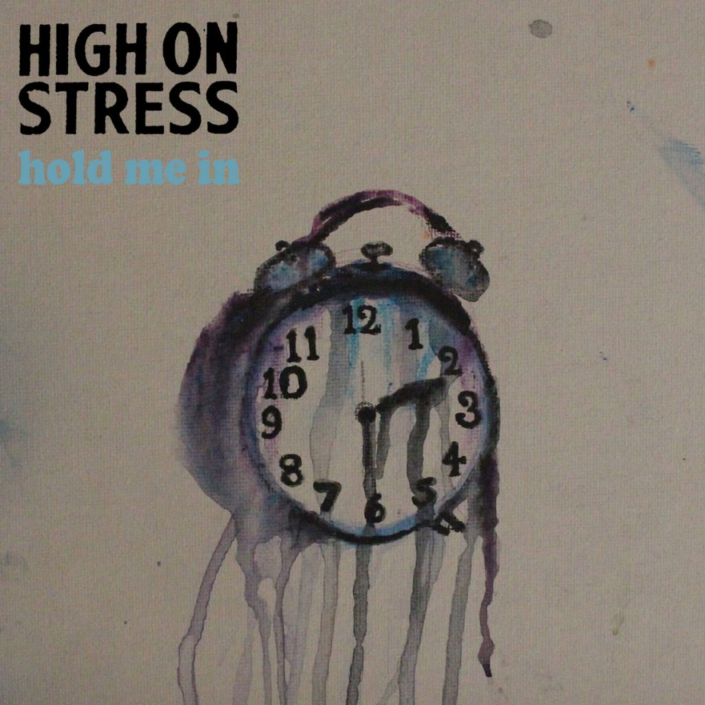 High on Stress - Hold me in (2020)