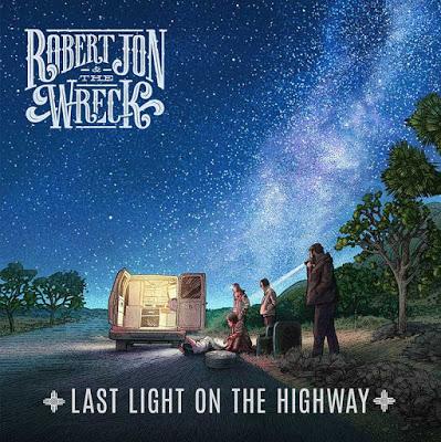 Robert Jon & The Wreck – Last Light On The Highway
