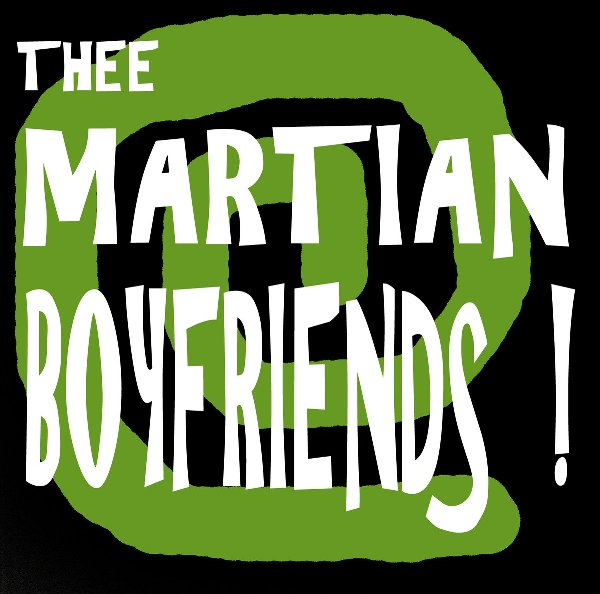 Thee MARTIAN BOYFRIENDS - Take Over The World 2
