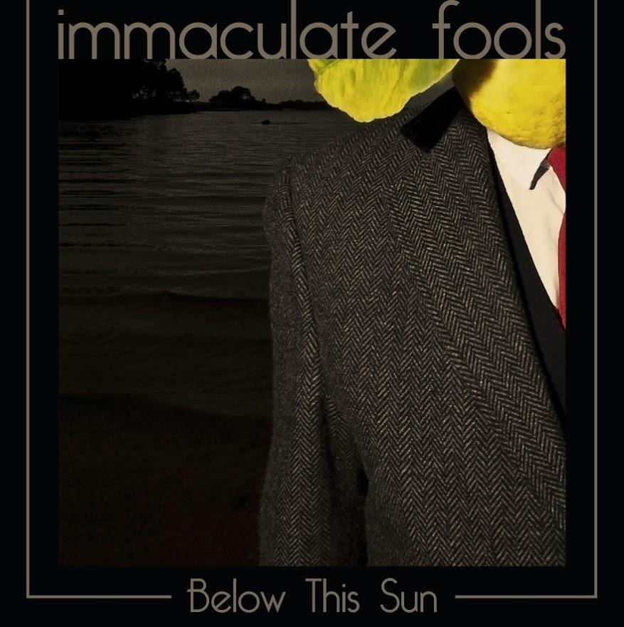 'Below this sun', single de Immaculate Fools