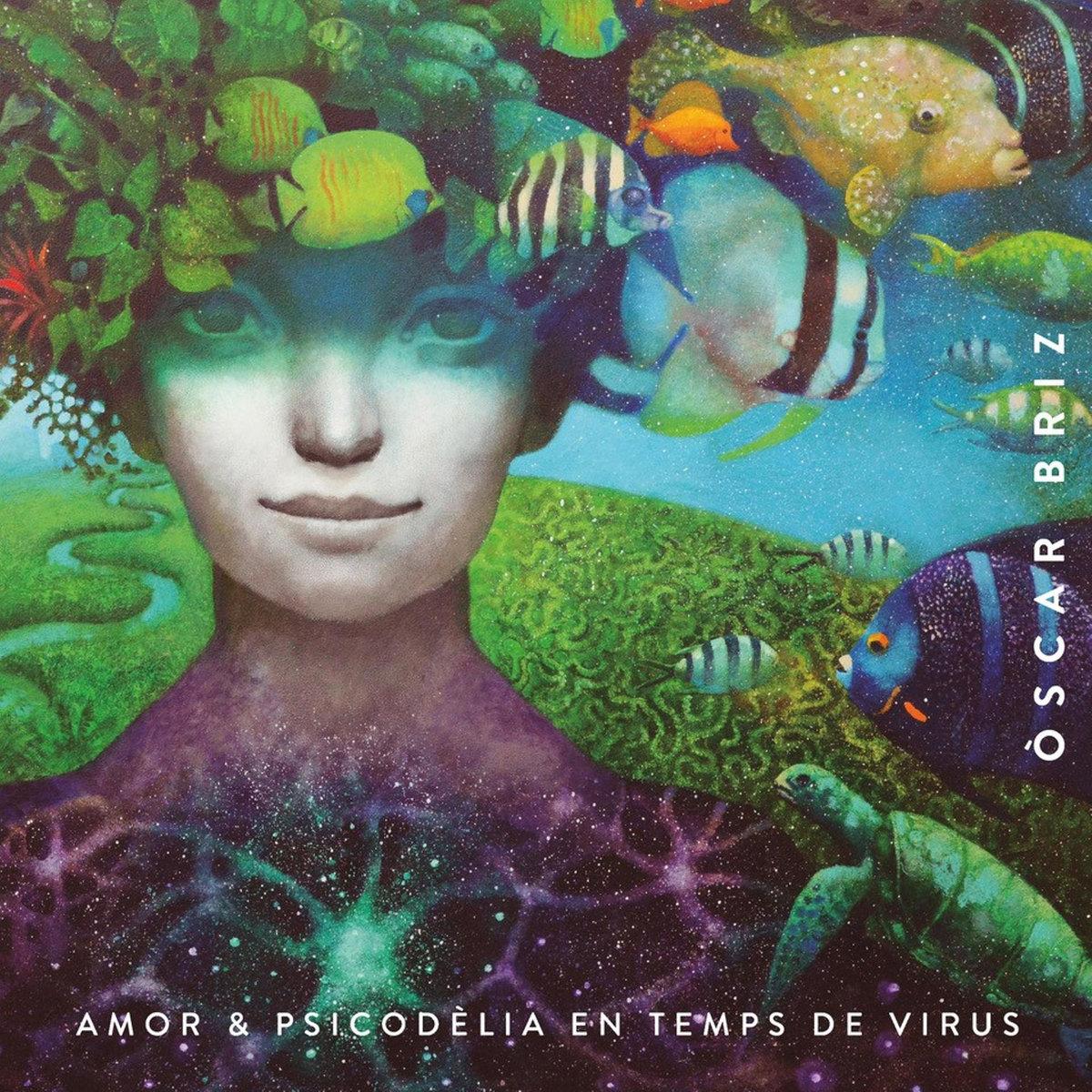 Òscar Briz - Amor & Psicodèlia en temps de virus (2020)