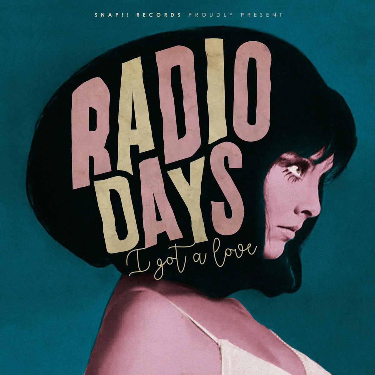 Radio Days y su single con videoclip 'I got a love'