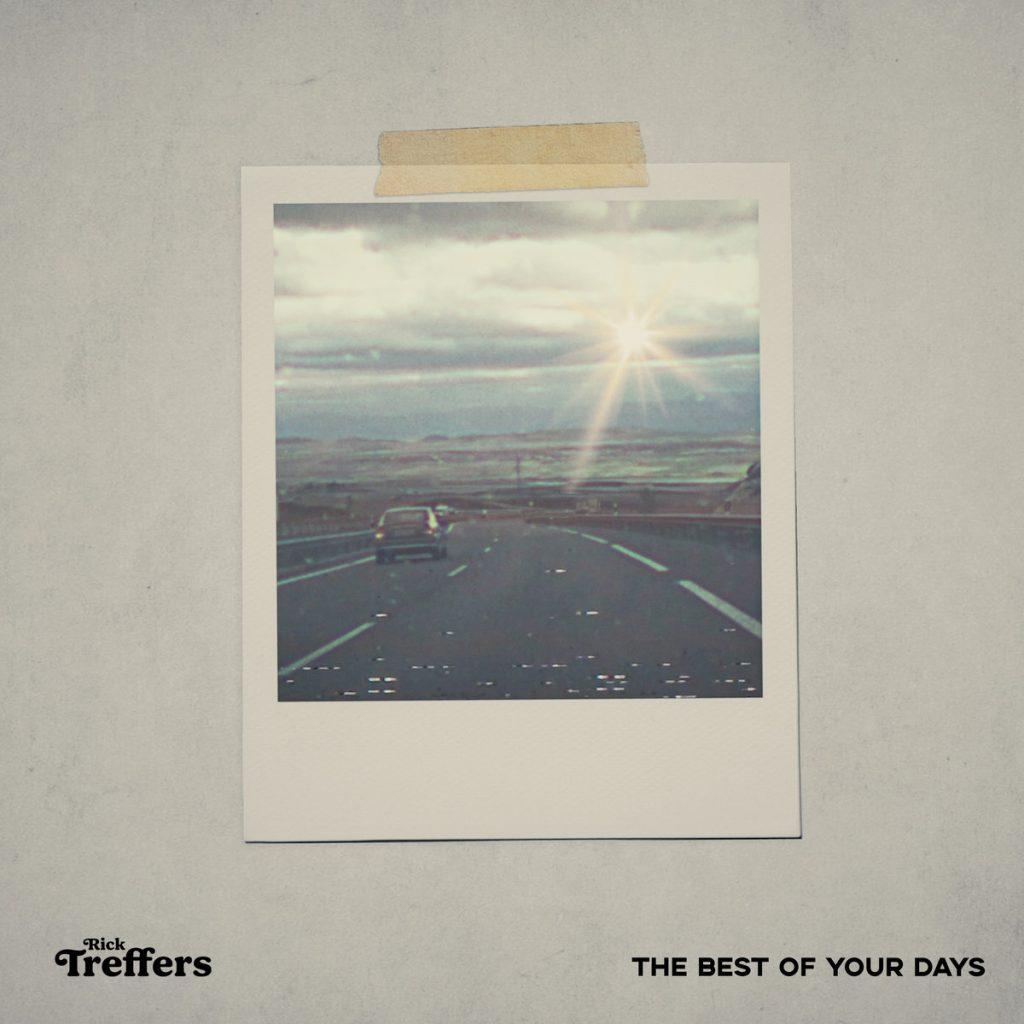 Portada del nuevo single de Rick Treffers: The Best Of Your Days