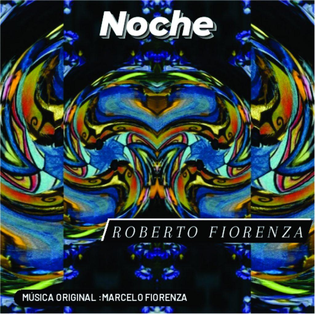 Noticia sobre Roberto Fiorenza y su nuevo disco 'Noche'