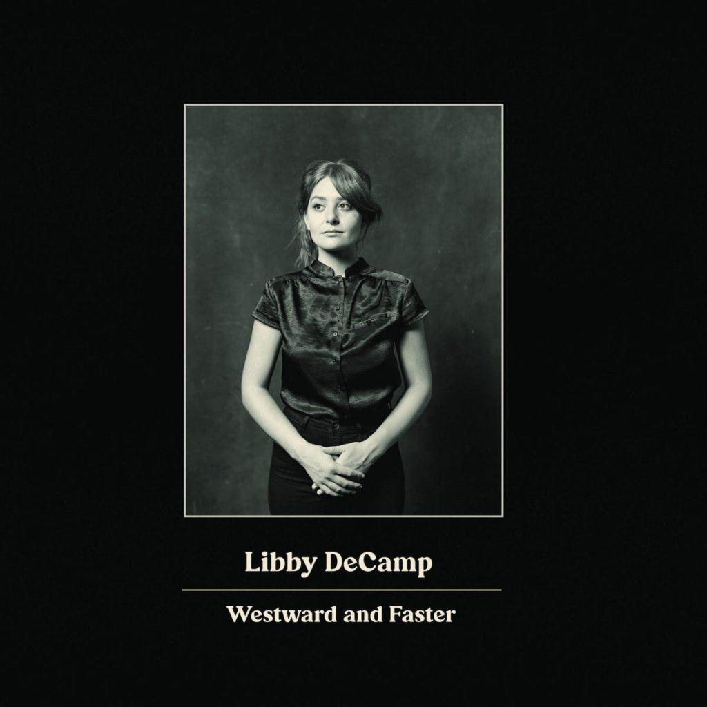 Libby DeCamp - Westward and Faster (2021): No está todo perdido.