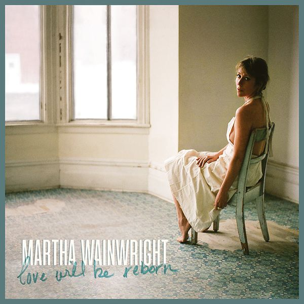 """Martha Wainwright presenta nuevo disco cinco años después de """"Goodnight City"""" con la avanzadilla del single homónimo """"Love will be reborn"""""""