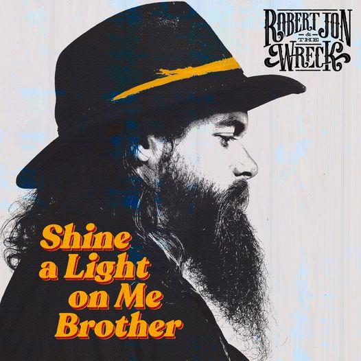 """""""Shine a Light on me Brother"""" es el título del nuevo disco y single de Robert Jon & The Wreck."""