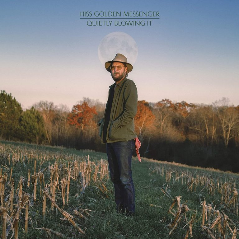 Hiss Golden Messenger - Quietly Blowing It (2021)