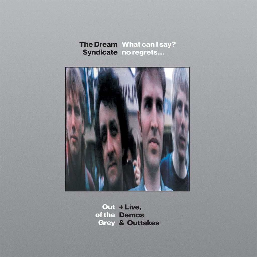 The Dream Syndicate - Out of the grey
